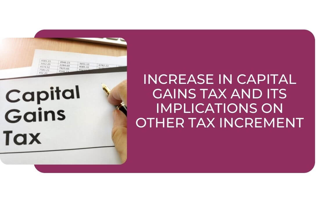 Increase in Capital Gains Tax and Its Implications on Other Tax Increment