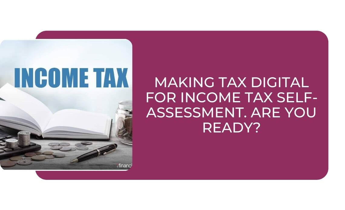 Making Tax Digital for Income Tax Self-Assessment. Are you ready
