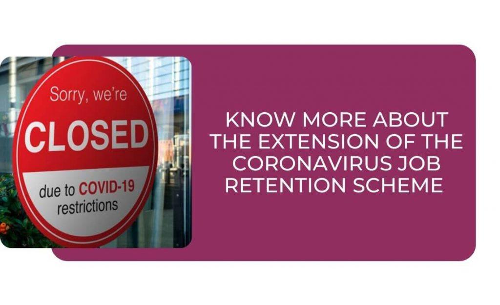 Know More About the Extension of The Coronavirus Job Retention Scheme (Furlough Scheme) – Part 2
