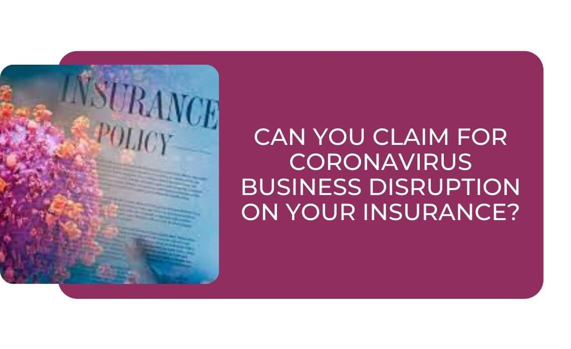 Can You Claim for Coronavirus Business Disruption On Your Insurance