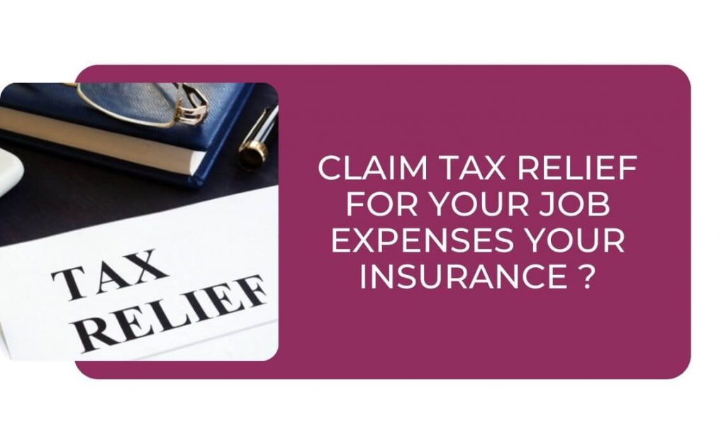 Claim Tax Relief for your Job Expenses Your Insurance
