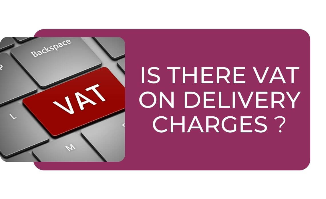 Is There VAT on Delivery Charges